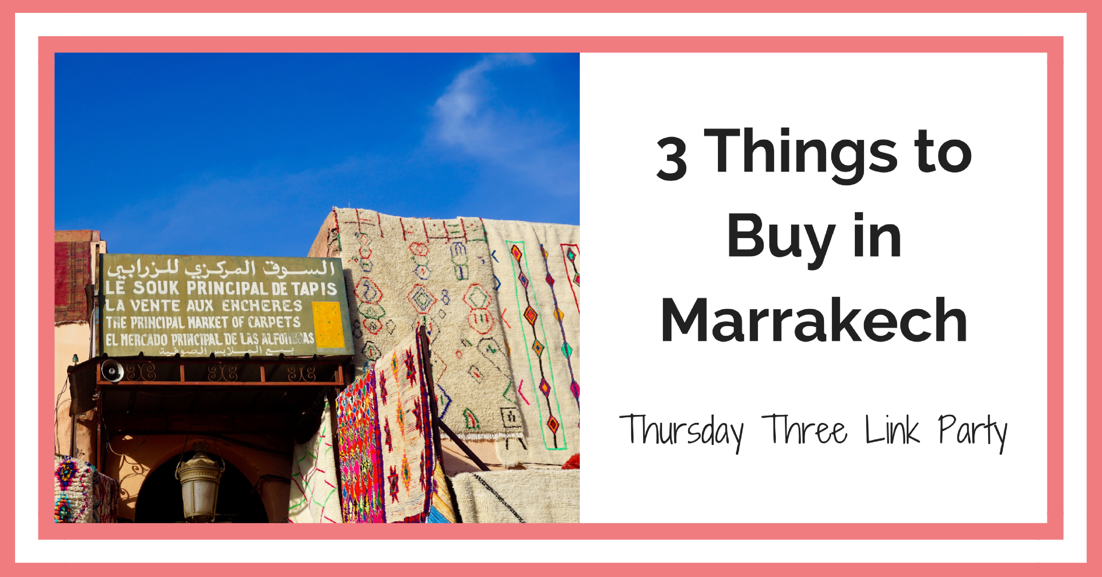 3 Things To Buy In Marrakech Thursday 3 Link Party